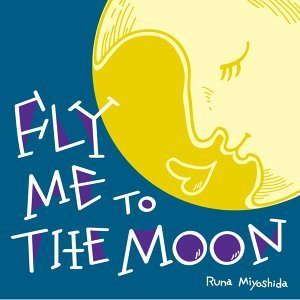 Fly Me To The Moon(フライ・ミー・トゥ・ザ・ムーン)