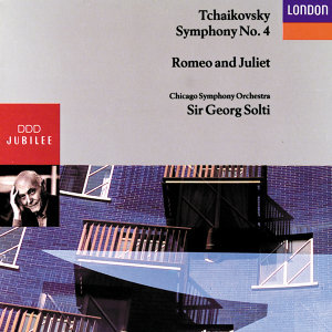 Tchaikovsky: Symphony No.4, Romeo and Juliet