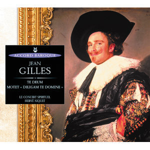 Gilles: Te Deum - Motet: Diligam te, Domine