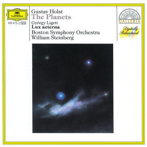 Holst: The Planets / Ligeti: Lux aeterna