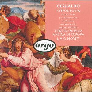 Gesualdo: Sacrae Canciones, Responsoria, Motets