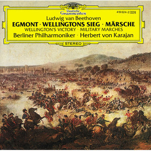 "Beethoven: ""Egmont""; Wellington's Victory; Military Marches"