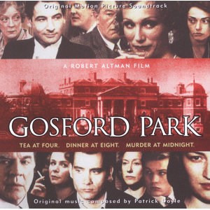 Gosford Park - Original Motion Picture Soundtrack