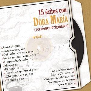 15 Éxitos Con Dora María (Versiones Originales)