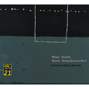 Meyer: Quintet . Rorem: Quartet No.4 - Emerson String Quartet