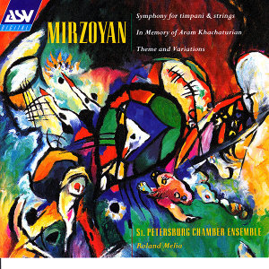Mirzoyan: Symphony for Timpani and Strings; Theme and Variations; Poem Epitaph