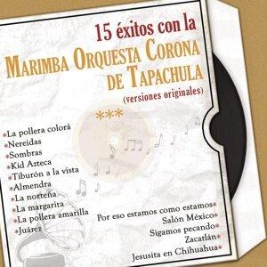 15 Éxitos Con la Marimba Orquesta Corona de Tapachula (Veriones Originales)