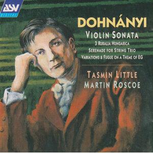Dohnanyi: Violin Sonata, Op.21; Ruralia Hungarica, Op.32c; Serenade, Op.10