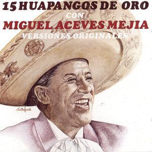 15 Huapangos De Oro Con Miguel Aceves Mejia - Versiones Originales