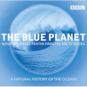 The Blue Planet - Music from the BBC TV Series