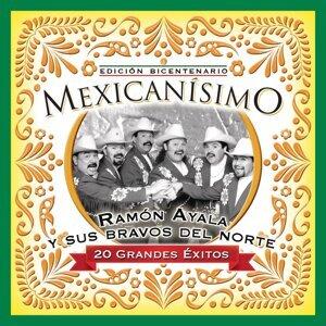 Mexicanisimo-Bicentenario/ Ramon AYala y Sus Bravos del Norte