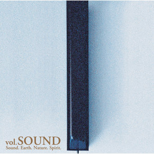 Sound. Earth. Nature. Spirit. - Vol. Sound