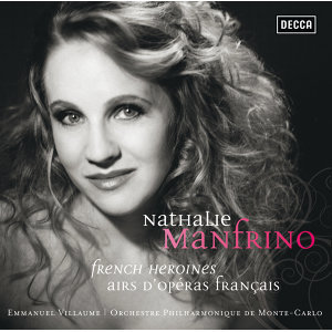 Nathalie Manfrino . French Heroines . Airs d'opéras français