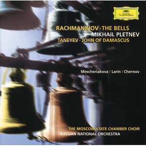 Rachmaninov: The Bells / Taneyev: John of Damascus
