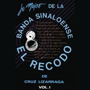 Lo Mejor de la Banda Sinaloense el Recodo de Cruz Lizárraga, Vol. 1