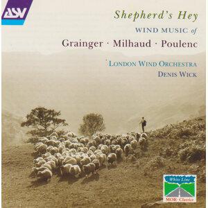 Grainger: A Lincolnshire Posy / Milhaud: Suite francaise / Poulenc: Suite francaise