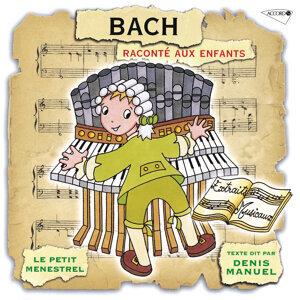 Le Petit Ménestrel: Bach raconté aux enfants