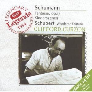 Schubert: Wanderer-Fantaisie / Schumann: Fantasie in C; Kinderszenen