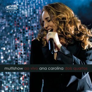 """Multishow Ao Vivo Ana Carolina """"Dois Quartos"""""""