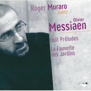Messiaen: Préludes & Fauvette des jardins