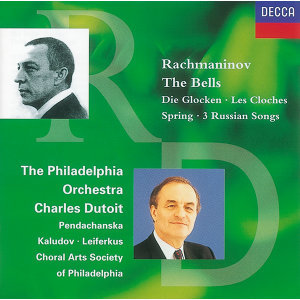 Rachmaninov: The Bells/Spring/3 Russian Songs