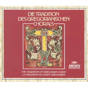 The Tradition of Gregorian Chant