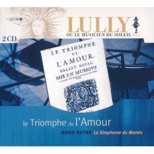 Lully: Le triomphe de l'amour