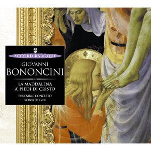 Bononcini: La Maddalena a' piedi di cristo