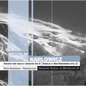 Karlowicz :Concerto Pour Violon, Op.8 ; Stanislas Et Anna Oswiecimowie, Op.12