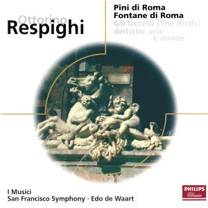 Respighi: Pines of Rome/Fountains of Rome/The Birds/Antiche Arie e Danze