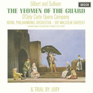 Gilbert & Sullivan: The Yeomen of the Guard & Trial By Jury - 2 CDs