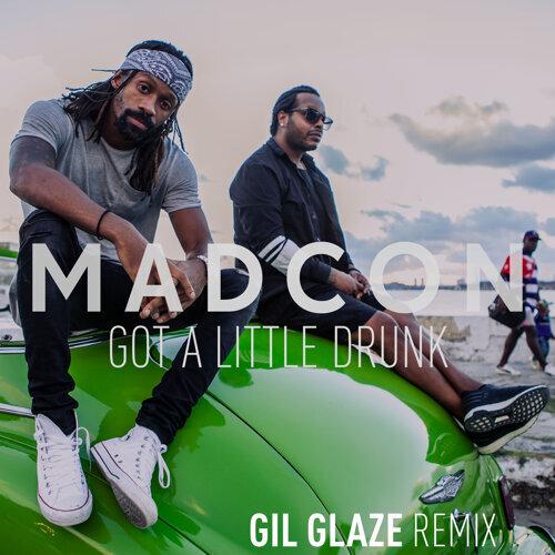 Got a Little Drunk - Gil Glaze Remixes
