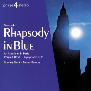 Gershwin: Rhapsody in Blue; An American in Paris; Porgy & Bess symphonic suite