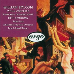 Bolcom: Violin Concerto; Symphony No.5; Fantasia Concertante