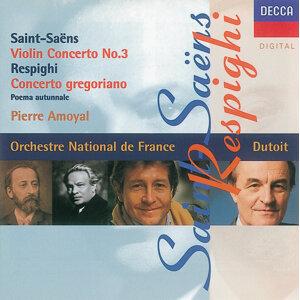 Saint-Saens/Respighi: Violin Concerto No.3/Concerto Gregoriano