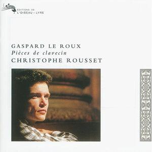 Gaspard le Roux: Pièces de Clavecin