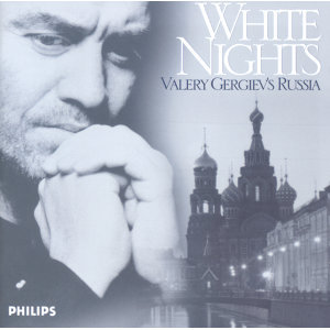 White Nights: Valery Gergiev's Russia - 2 CDs