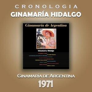 Ginamaría Hidalgo Cronología - Ginamaría de Argentina (1971)