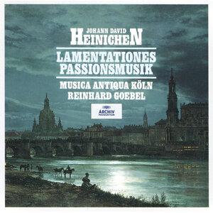 Heinichen: Lamentationes / Passionsmusik