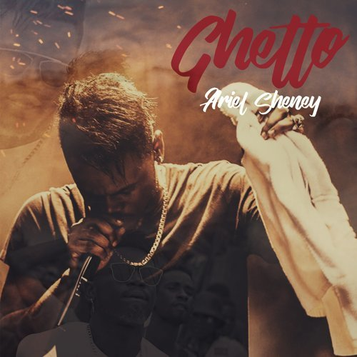 la music de ariel sheney ghetto