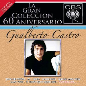 La Gran Coleccion Del 60 Aniversario CBS - Gualberto Castro