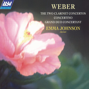 Weber: The 2 Clarinet Concertos; Concertino; Grand Duo Concertant