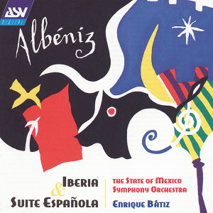 Albeniz: Iberia and Suite espanola