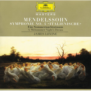 "Mendelssohn: Symphony No.4 ""Italian""; A Midsummer Night's Dream"