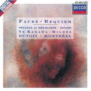 Fauré: Requiem; Pelléas et Mélisande; Pavane for Orchestra and Choir
