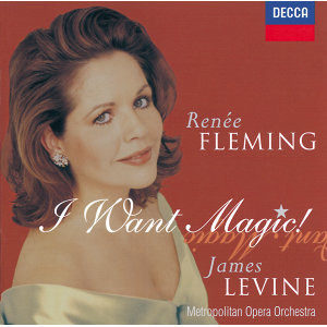 Renée Fleming - I Want Magic! - American Opera Arias