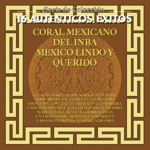 Serie de Colección 16 Auténticos Éxitos Coral Mexicano del I.N.B.A. México Lindo y Querido