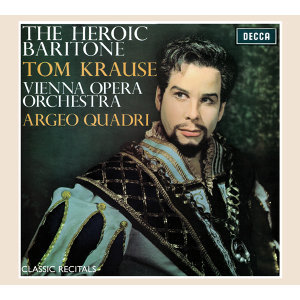 Tom Krause: The Heroic Baritone