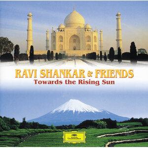 Ravi Shankar & Friends: Towards the Rising Sun
