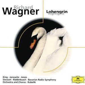 Richard Wagner: Lohengrin (Highlights)